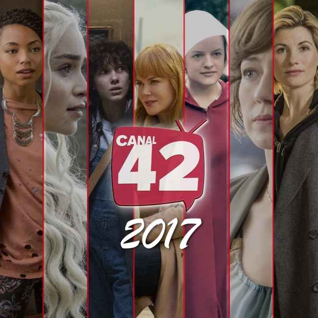 Canal42 103 - As Séries de 2017